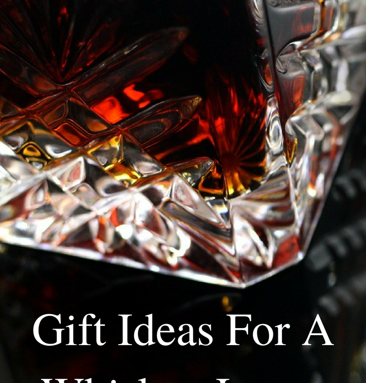 Gift Ideas For A Whiskey Lover