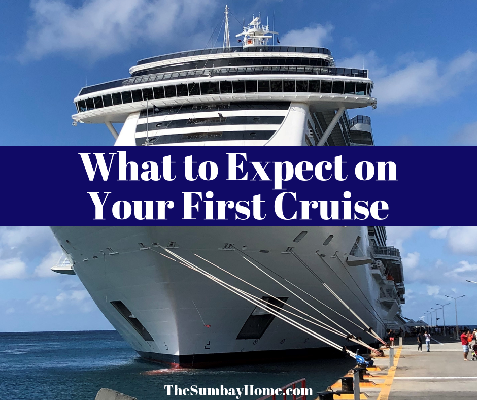 What to expect on your first cruise TheSumbayHome.com